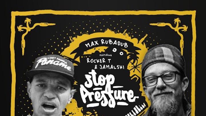 Max RubaDub feat. Rocker T & Jamalski - Stop Pressure [1/26/2018]