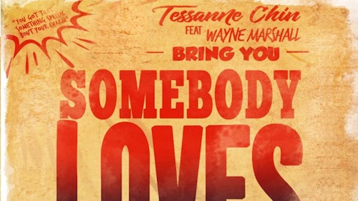 Tessanne Chin feat. Wayne Marshall - Somebody Loves You [7/18/2018]