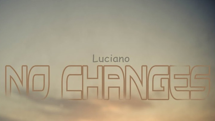 Luciano - No Changes [1/13/2020]