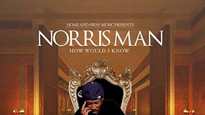 Norrisman - How Would I Know [5/29/2017]