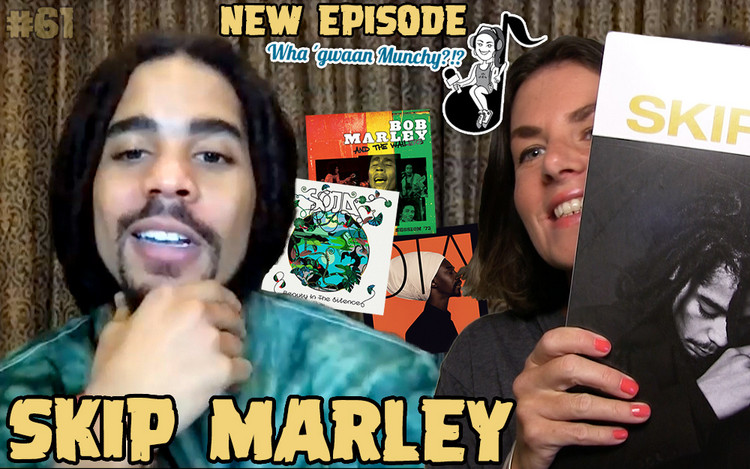 Skip Marley @ Wha' Gwaan Munchy?!? #61