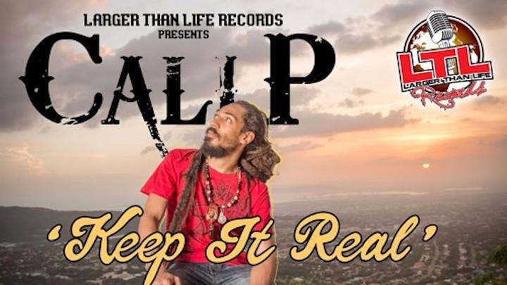 Cali P - Keep It Real [3/4/2018]