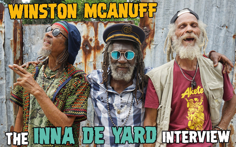 Winston McAnuff - The 'Inna De Yard' Interview