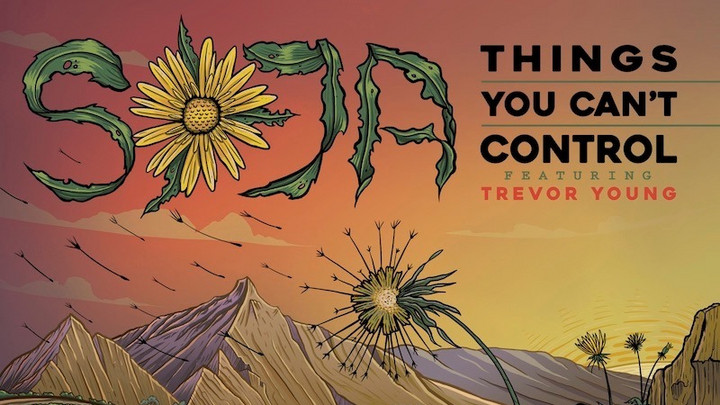 SOJA feat. Trevor Young - Things You Can't Control [8/4/2020]