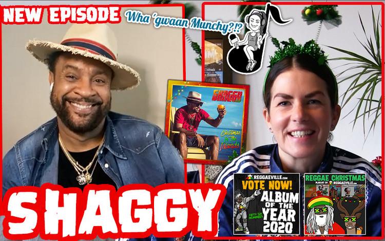 Shaggy @ Wha' Gwaan Munchy?!? #56
