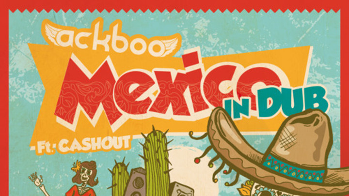 Ackboo feat. Cashout - Mexico [2/15/2015]