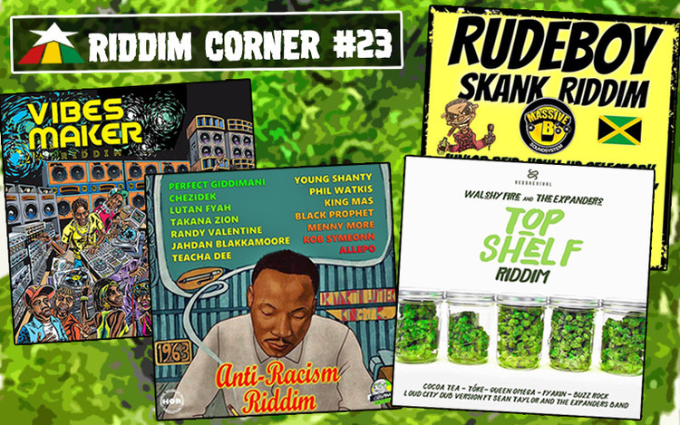 Reggaeville Riddim Corner #23 (Top Shelf, Anti-Racism, Rudeboy Skank & Vibes Maker)