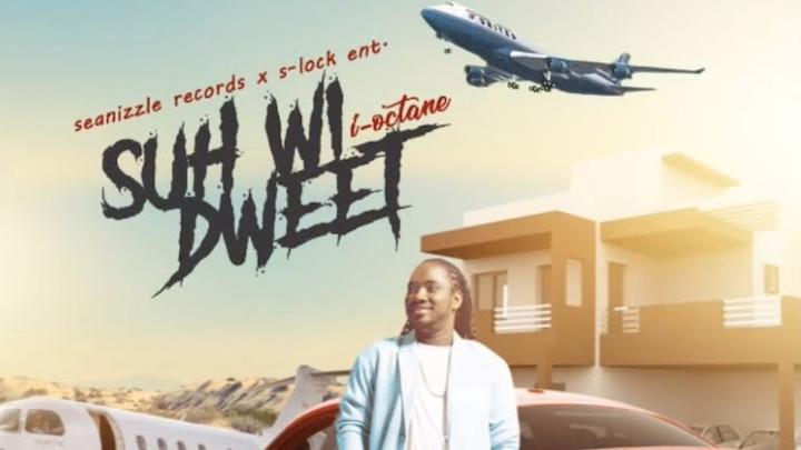 I-Octane - Suh We Dweet [10/11/2019]