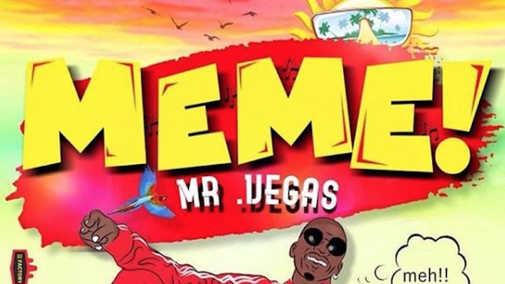 Mr Vegas - Meme [7/11/2018]