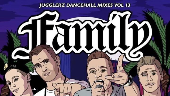 Jugglerz Dancehall Mixes Vol. 13 - Family [1/25/2018]