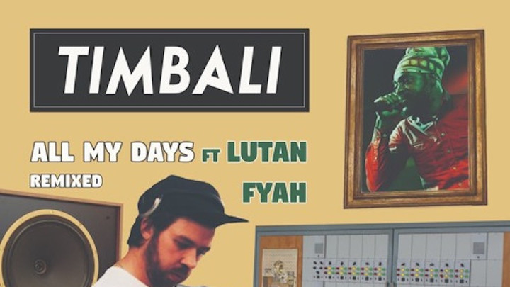 Timbali feat. Lutan Fyah - All My Days (Max RubaDub Remix) [1/1/2019]
