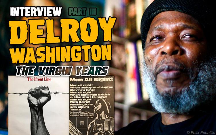 Delroy Washington Interview (2012) Part III - The Virgin Years