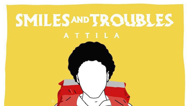 Attila - Smiles And Troubles [3/8/2019]