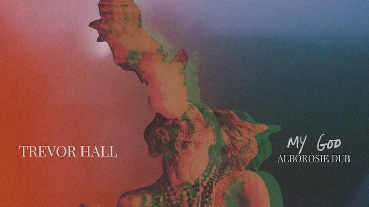 Alborosie x Trevor Hall - My God (Alborosie Dub) [5/14/2021]