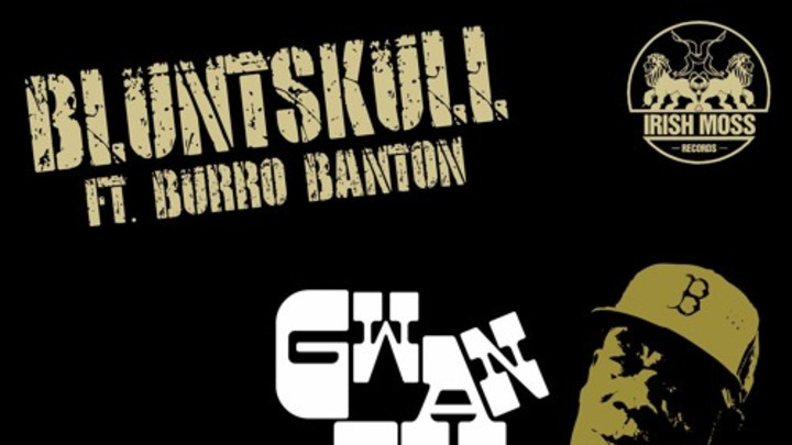 Bluntskull feat. Burru Banton - Gwan Like Dem Bad (Dirty Dubsters 90s Style RMX) [4/8/2016]
