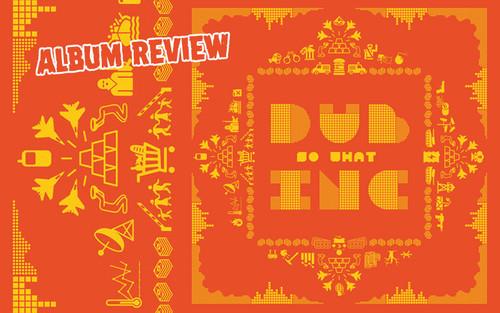 Album Review: Dub Inc – So What