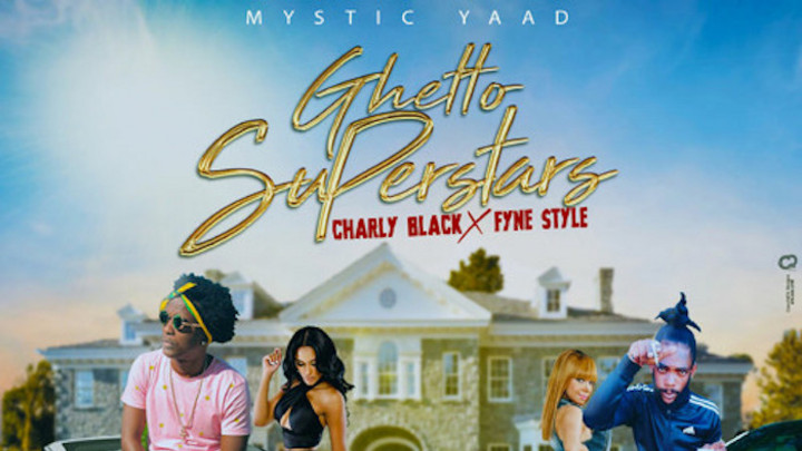 Charly Black & Fyne Style - Ghetto Superstars [3/20/2020]