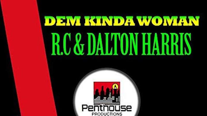 RC & Dalton Harris - Dem Kinda Woman [3/3/2016]