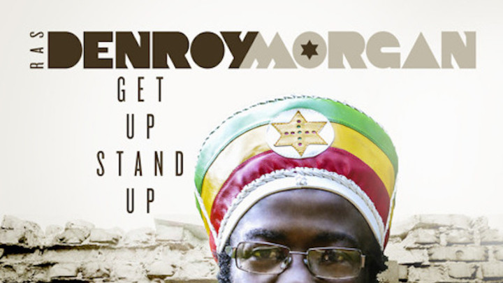 Denroy Morgan - Get Up Stand Up [10/1/2016]