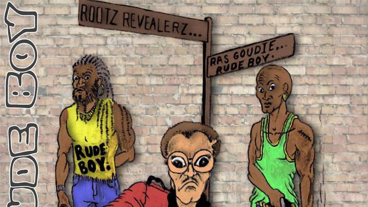 Rootz Revealers - Rudeboy feat. Ras Goudie [6/23/2013]
