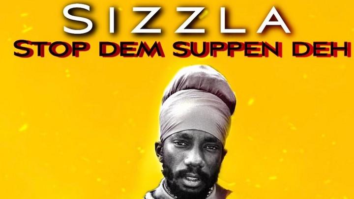 Sizzla - Stop Dem Suppen Deh [4/30/2021]