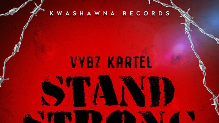 Vybz Kartel - Stand Strong [6/7/2019]