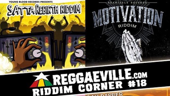 Reggaeville Riddim Corner #18 [4/11/2017]