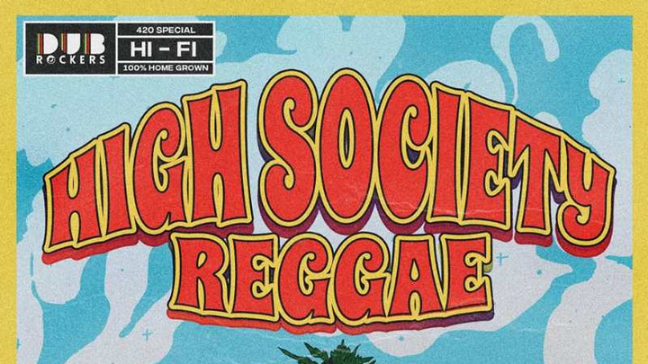 High Society Reggae Mixtape [3/20/2018]