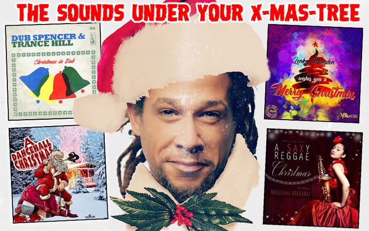 The Reggae Sounds Under Your X-Mas-Tree 2018