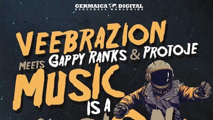 Veebrazion meets Gappy Ranks & Protoje - Music Is A Mission (RMX) [7/25/2018]