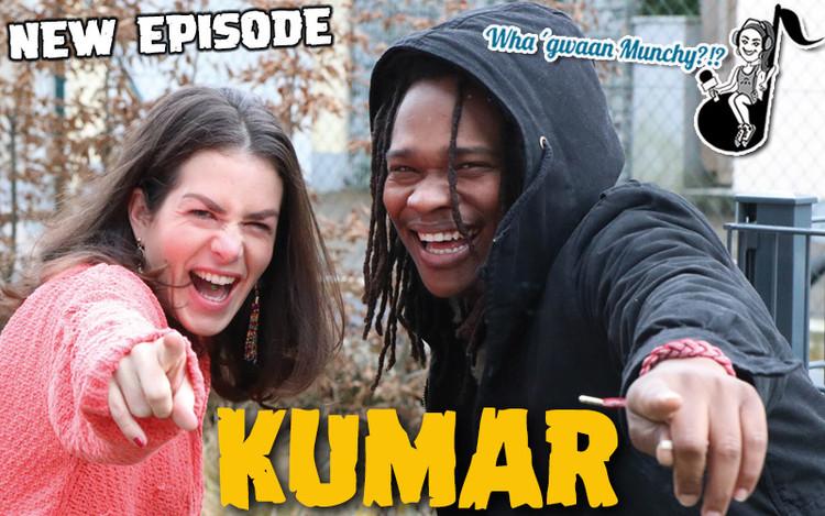Kumar @Wha' Gwaan Munchy?!? #45