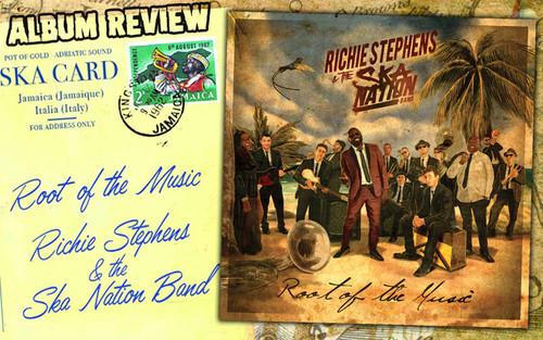 Album Review: Richie Stephens & The Ska Nation Band - Root of the Music