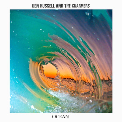 Ben Russell And The Charmers - Ocean
