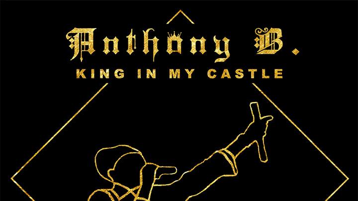 Anthony B - King In My Castle (Full Album) [4/30/2020]