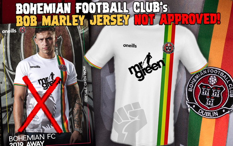 Bohemian Football Club's Bob Marley Jersey Not Approved!