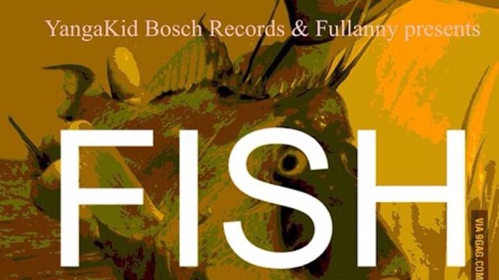 Fullanny - Fish [11/2/2015]