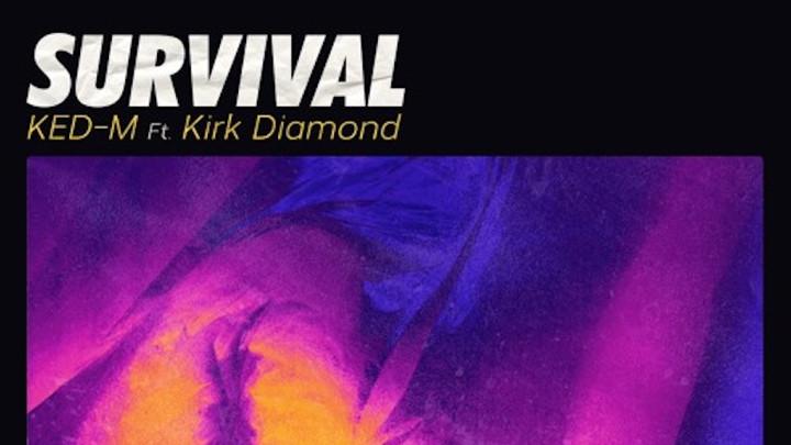KED-M feat. Kirk Diamond - Survival [9/28/2018]