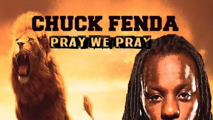 Chuck Fenda - Pray We Pray [4/5/2020]