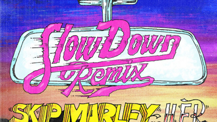 Skip Marley feat. H.E.R. & Wale - Slow Down (Remix) [4/17/2020]