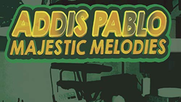 Addis Pablo - Majestic Melodies EP (Album Megamix) [9/7/2018]