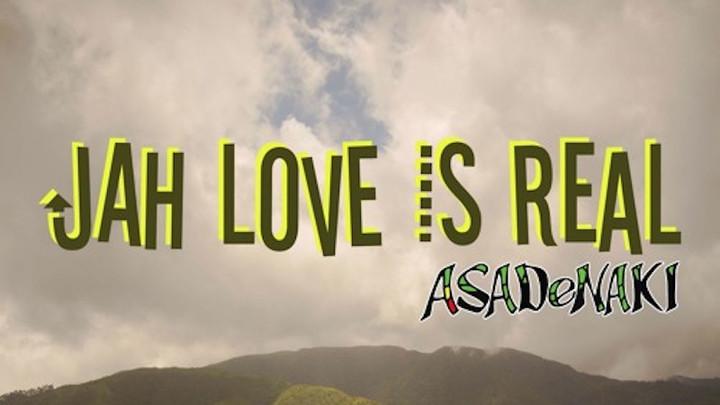 Asadenaki - Jah Love Is Real [7/8/2017]