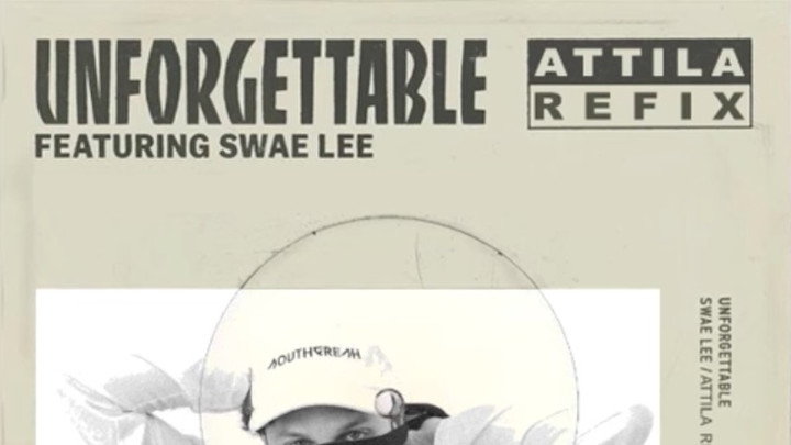 Attila feat. Swae Lee - Unforgettable (Refix) [6/22/2017]
