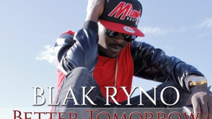 Blak Ryno - Better Tomorrow (Full Album) [10/9/2015]