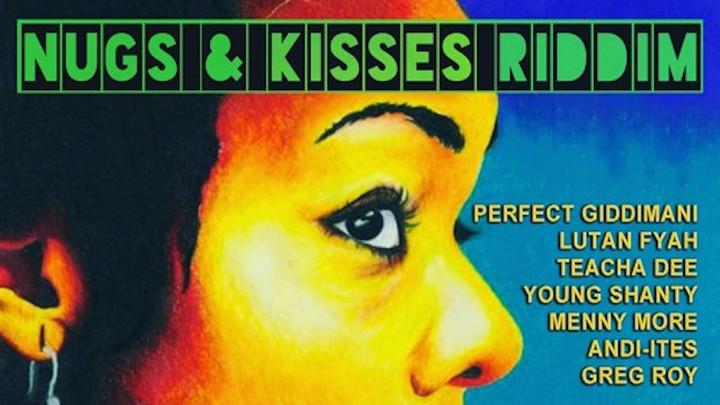 Nugs & Kisses Riddim (Promomix) [4/19/2017]