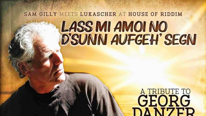 Sam Gilly meets Lukascher - Lass Mi Amoi No D'Sunn Aufgeh' Segn [3/19/2020]