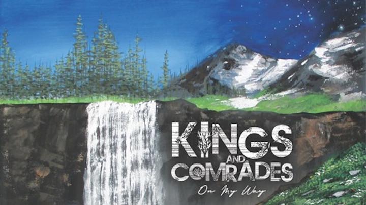 Kings & Comrades - On My Way [7/26/2018]