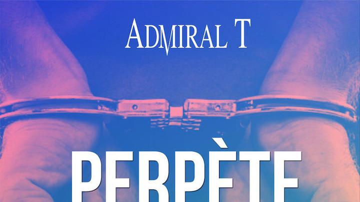 Admiral T - Perpète [11/30/2018]
