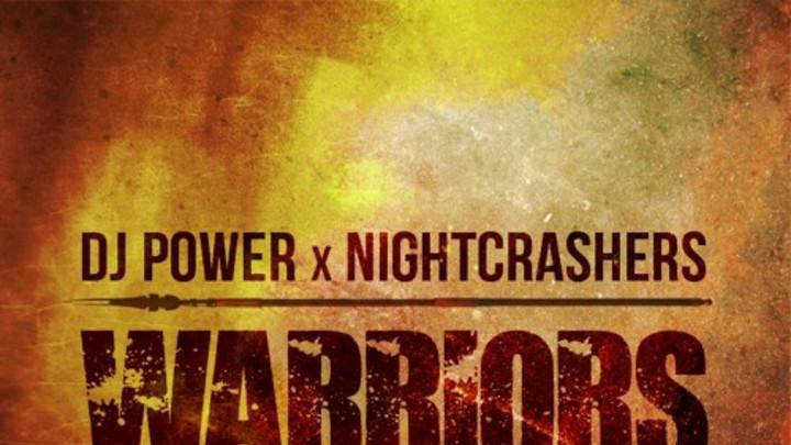 DJ Power & Nightcrashers - Warriors feat. Junior Reid [9/12/2015]