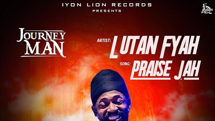 Lutan Fyah - Praise Jah [11/15/2019]