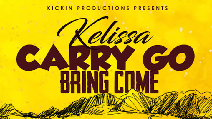 Kelissa - Carry Go Bring Come [6/14/2019]